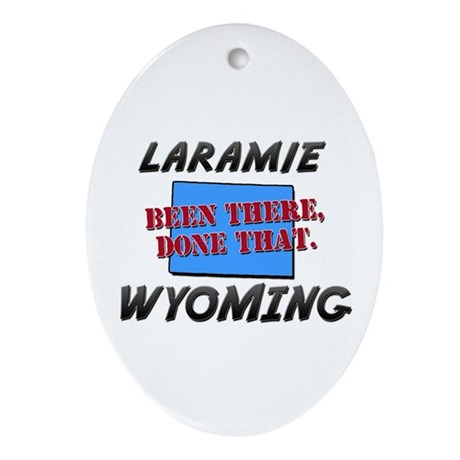 laramie wyoming - been there, done that Ornament (