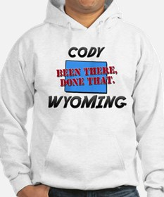 cody wyoming - been there, done that Hoodie