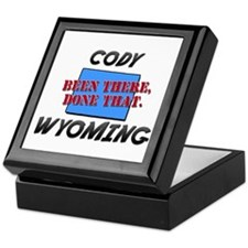 cody wyoming - been there, done that Keepsake Box
