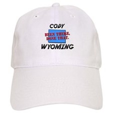 cody wyoming - been there, done that Baseball Cap