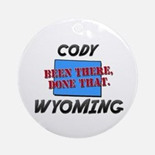 cody wyoming - been there, done that Ornament (Rou