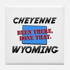 cheyenne wyoming - been there, done that Tile Coas