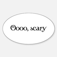 Oooo, scary Oval Decal