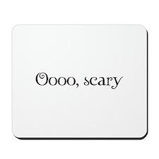 Oooo, scary Mousepad
