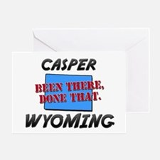 casper wyoming - been there, done that Greeting Ca
