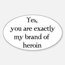 Brand of heroin Oval Decal
