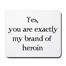 Brand of heroin Mousepad
