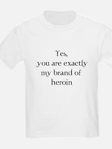 Brand of heroin T-Shirt