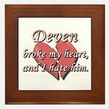 Deven broke my heart and I hate him Framed Tile