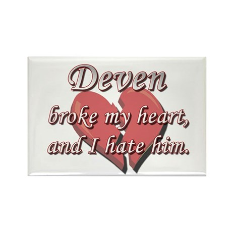 Deven broke my heart and I hate him Rectangle Magn