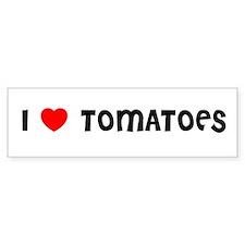 I LOVE TOMATOES Bumper Bumper Sticker