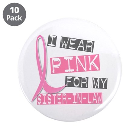 "I Wear Pink For My Sister-In-Law 37 3.5"" Button (1"