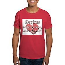 Desirae broke my heart and I hate her T-Shirt