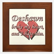 Deshawn broke my heart and I hate him Framed Tile