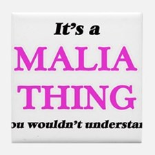 It's a Malia thing, you wouldn&#3 Tile Coaster