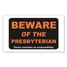 Beware / Presbyterian Rectangle Decal