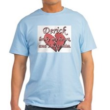 Derick broke my heart and I hate him T-Shirt