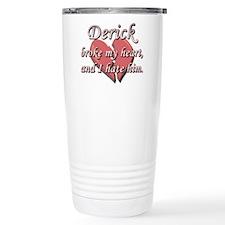 Derick broke my heart and I hate him Travel Mug