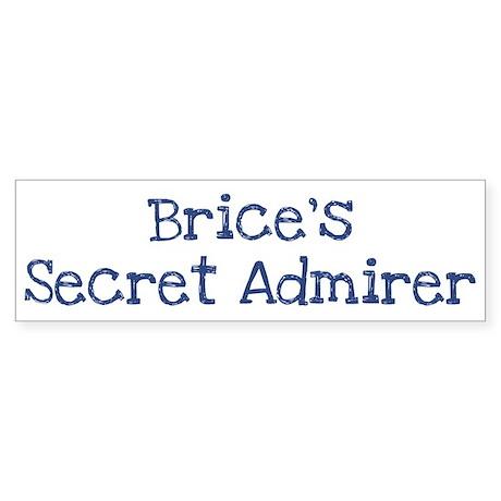 Brices secret admirer Bumper Sticker