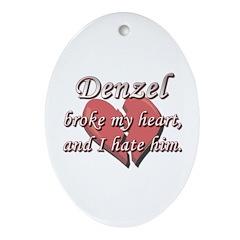 Denzel broke my heart and I hate him Ornament (Ova