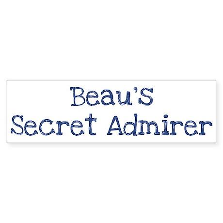 Beaus secret admirer Bumper Sticker