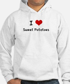 I LOVE SWEET POTATOES Hoodie