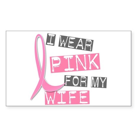 I Wear Pink For My Wife 37 Rectangle Sticker