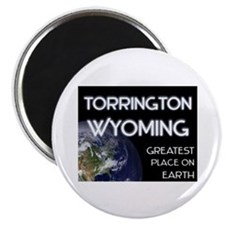 torrington wyoming - greatest place on earth Magne