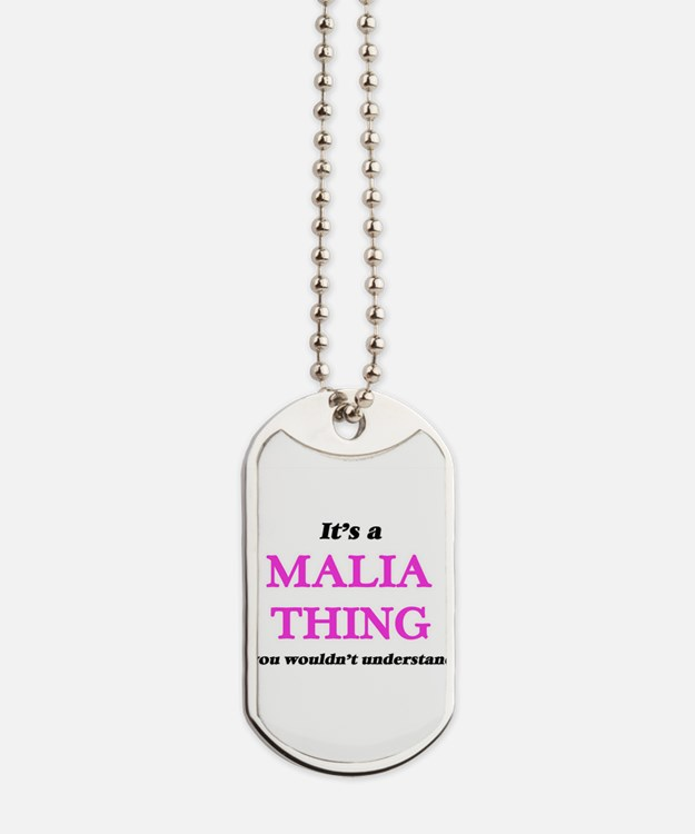 It's a Malia thing, you wouldn't Dog Tags