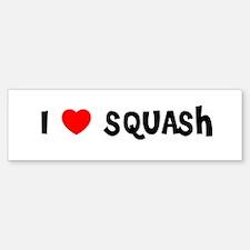 I LOVE SQUASH Bumper Bumper Bumper Sticker