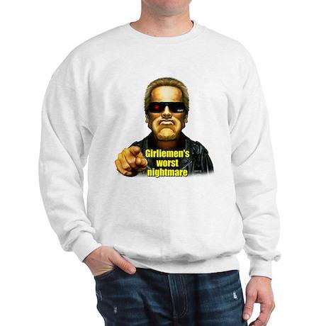 Girliemen's Worst Nightmare Sweatshirt