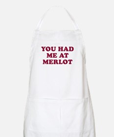 YOU HAD ME AT MERLOT! BBQ/cooking Apron