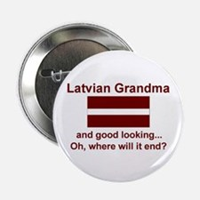 "Good Looking Latvian Grandma 2.25"" Button"