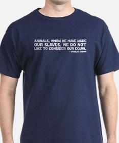 Quote - Darwin - Animals Equal T-Shirt