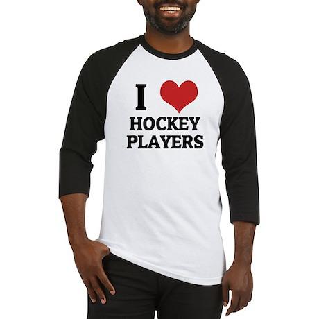I Love Hockey Players Baseball Jersey