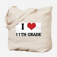 I Love 11th Grade Tote Bag