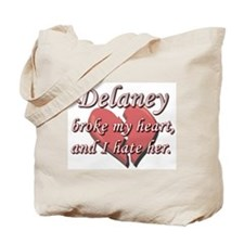 Delaney broke my heart and I hate her Tote Bag
