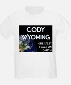 cody wyoming - greatest place on earth T-Shirt