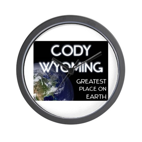 cody wyoming - greatest place on earth Wall Clock