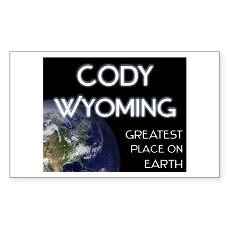 cody wyoming - greatest place on earth Sticker (Re