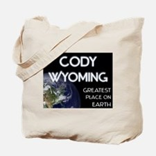 cody wyoming - greatest place on earth Tote Bag