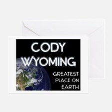 cody wyoming - greatest place on earth Greeting Ca