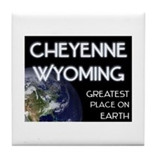 cheyenne wyoming - greatest place on earth Tile Co