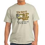 The Devil Made Me Do It Light T-Shirt