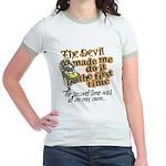 The Devil Made Me Do It Jr. Ringer T-Shirt