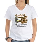 The Devil Made Me Do It Women's V-Neck T-Shirt
