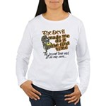 The Devil Made Me Do It Women's Long Sleeve T-Shir