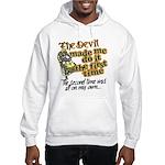 The Devil Made Me Do It Hooded Sweatshirt