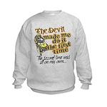 The Devil Made Me Do It Kids Sweatshirt