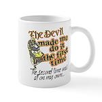 The Devil Made Me Do It Mug